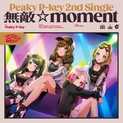 D4DJ: Peaky P-key - muteki☆moment (2nd Single)