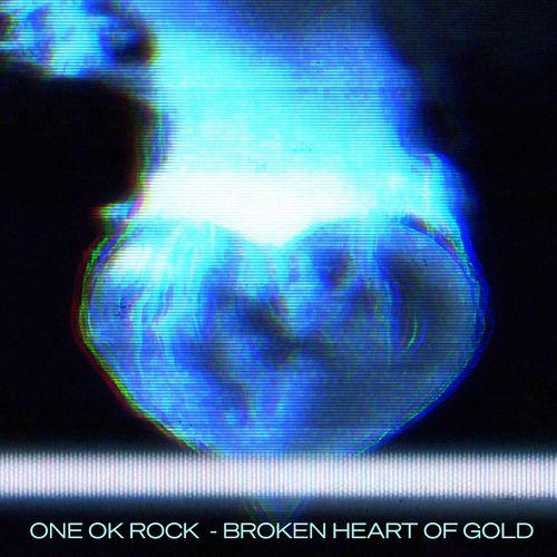 ONE OK ROCK - Broken Heart of Gold (Digital Single)