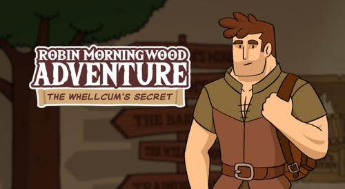 Robin Morningwood Adventure: The Whellcum's Secret [v0.7.1]