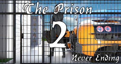 The Prison 2 – Never Ending [v0.5 Part 1 ]